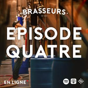 Brasseurs Episode Quatre - on s'entoure