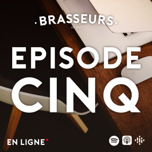 brasseurs episode 5